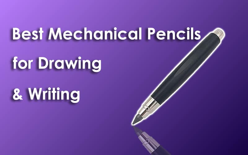 Best Mechanical Pencils for Drawing & Writing