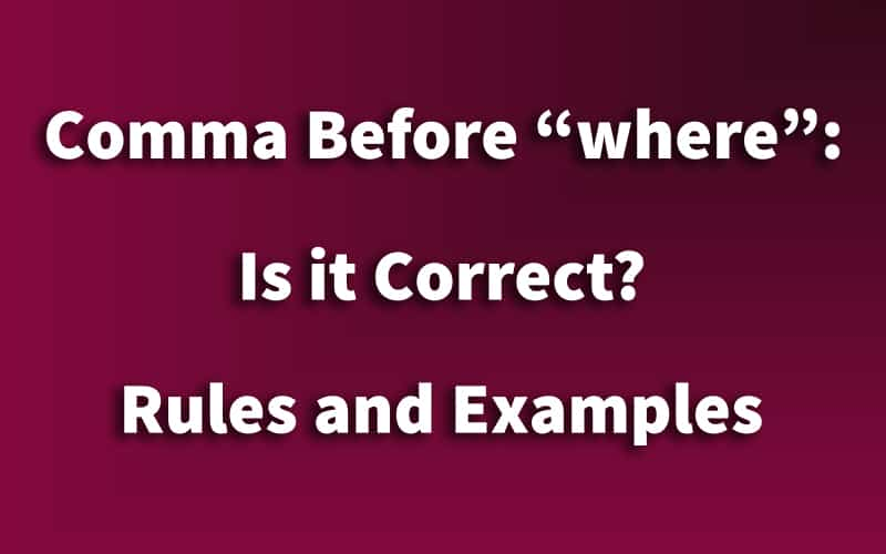 """Comma Before """"where"""": Is it Correct?"""